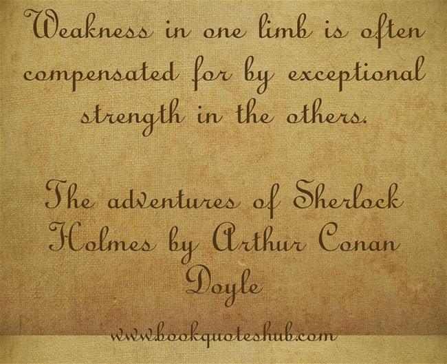 Sherlock Holmes Quotes Weakness in a limb quote