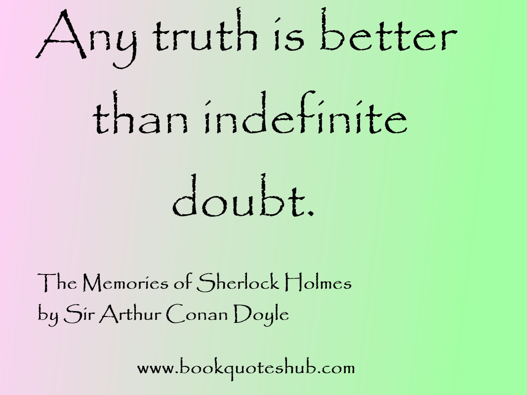 The Memoirs Of Sherlock Holmes By Sir Arthur Conan Doyle Truth Quote Image